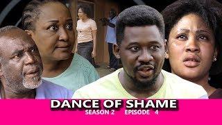 Dance Of Shame Season 2 (episode 4) - 2018 Latest Nigerian Nollywood TV Series Full HD
