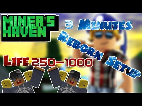 Miners Haven: 3 minutes reborn setup life 250 - 1.000