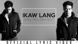Elmo Magalona - Ikaw Lang (Ang Pag-ibig Ko) (Official Lyric Video)
