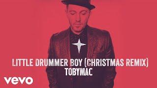 TobyMac - Little Drummer Boy (Christmas Remix/Audio)