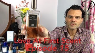 Persolaise Love At First Scent 15 - Live Perfume Reviews - Feat. Zegna, Sugandhco, Serge Lutens