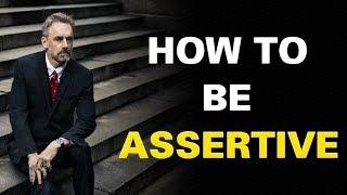 Jordan Peterson - Assertiveness Training | How To Be Assertive (Great Advice)