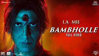 BamBholle - Full Video | Laxmii | Akshay Kumar | Viruss | Ullumanati