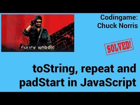 toString, repeat and padStart in JavaScript. Codingame: Chuck Norris - Solved