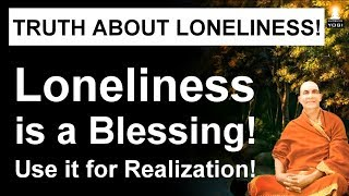 Loneliness is actually helping you!   Meditate in Solitude and Realize Who You Are!