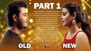old vs new bollywood mashup songs 2020 _ New Indian Love Songs Mashup - Hindi Songs October 2020