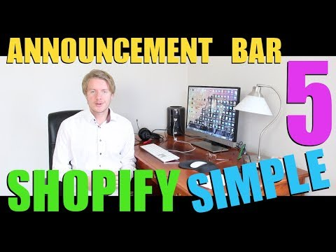Shopify Simple Theme Tutorial (Part 5) - How to Add Announcement Bar on Shopify 2018