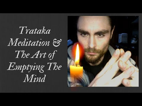 Trataka Meditation & The Art Of Emptying The Mind