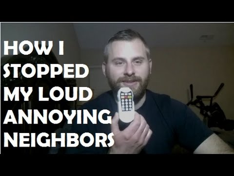 Dealing With Annoying Neighbors