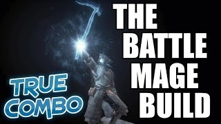 Dark Souls 3 The Battle Mage Build (True Combo)