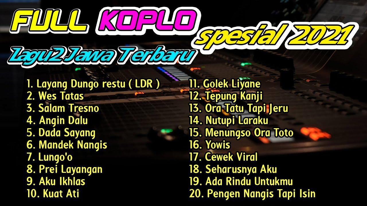 FULL ALBUM KOPLO LAGU JAWA TERBARU SPESIAL TAHUN BARU 2021 Layang Dungo Restu LDR