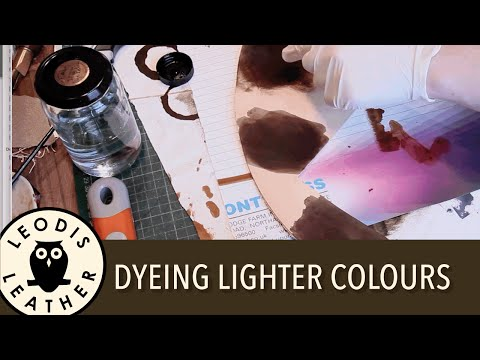 Quick Tip: Dyeing Lighter Leather Colours