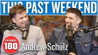 Andrew Schulz | This Past Weekend w/ Theo Von #180