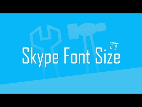 Larger font size of text in Skype