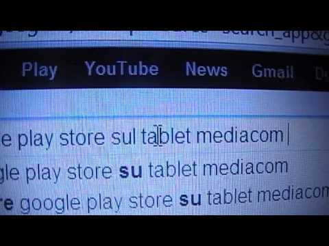 Come installare il play store nei tablet mediacom