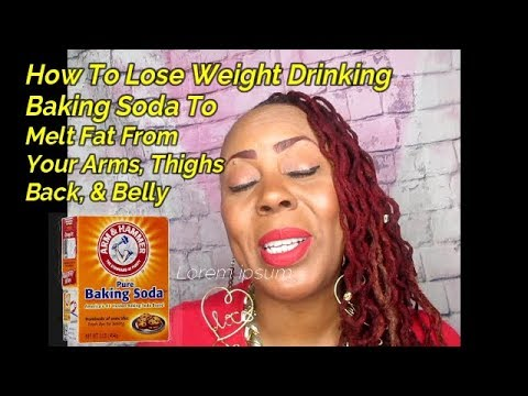 How To Lose Weight/ Melt The Fat From Your Arms, Thighs, Back & Belly Drinking Baking Soda