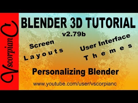 Blender 3d Tutorial - Beginners Create Screen Layouts and Change Themes by VscorpianC