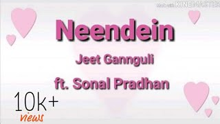 Neendein Lyrics, Sonal Pradhan , 2019 song , new song