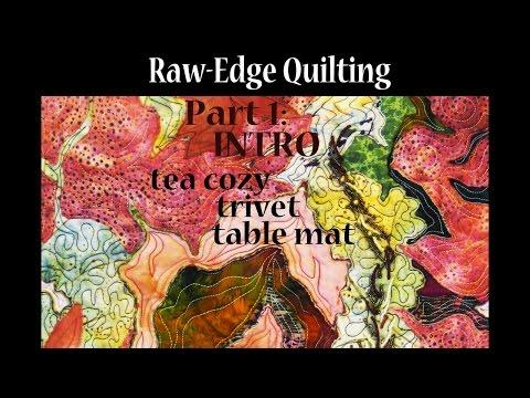 Raw Edge Applique No Fusing | # 1 tea cozy, trivet, table mat | art quilting |Advanced Tutorial