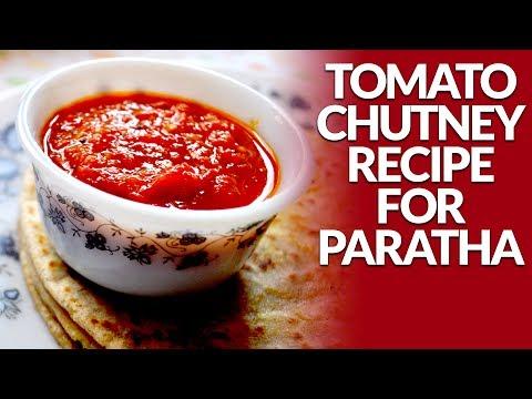 टमाटर की चटनी की रेसिपी | सह भोजन पराठा के लिए | Recipe of Tomato Chutney for Paratha |Indian Recipe