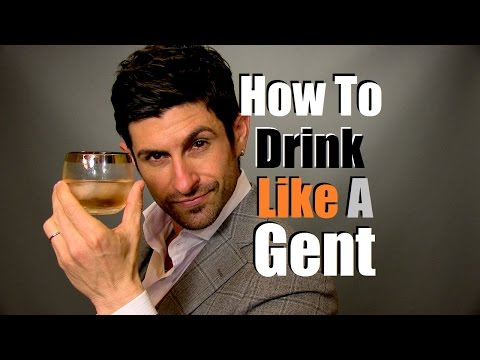 How To Drink Like A Gentleman | 13 Drinking Tips