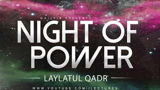 Laylatul Qadr - Night Of Power - Last 10 Nights Of Ramdan