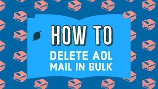 aolmail.com: How to Delete AOL Mail in Bulk?   AOL Mail 2020    aol.com