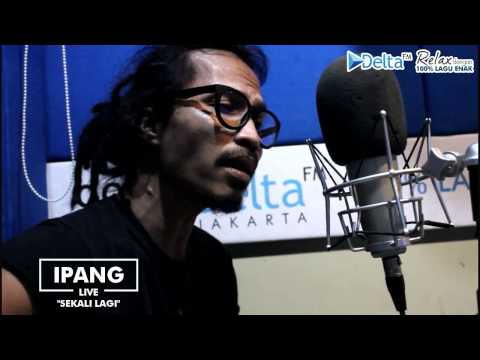 Download IPANG - SEKALI LAGI (Live at DELTA FM) MP3 Gratis