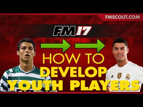 How to Develop Youth Players on Football Manager 2017!