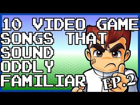 10 Video Game Songs That Sound Oddly Familiar (Episode 2)