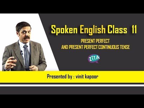 Spoken English Class 11- Present Perfect & Present Perfect Continuous Tense