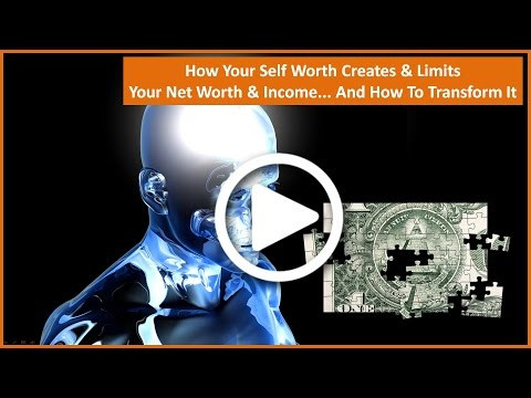 How Your Self Worth Creates & Limits Your Net Worth & Financial Freedom