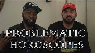 Problematic Horoscopes With Desus & Mero