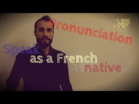 French Pronunciation | How to speak as a French native