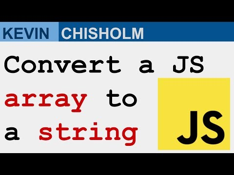 How to turn a JavaScript array into a string - Kevin Chisholm Video