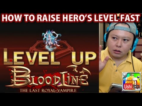 BloodLine How To Raise Hero's Level Fast