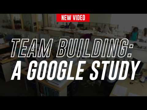 Team Building: A Google Study | TheREsource.tv