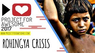 Rohingya Crisis - Project For Awesome 2017 #P4A2017