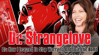 DR. STRANGELOVE Movie Reaction (OR HOW I  LEARNED TO STOP WORRYING AND LOVE THE COMMENT SECTION)