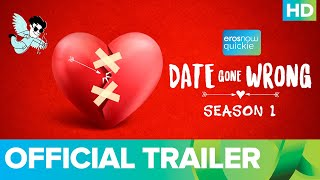 Date Gone Wrong - Official Trailer | Eros Now Quickie