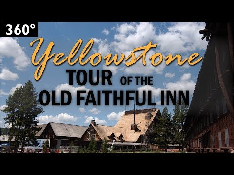 360 Tour of the Old Faithful Inn
