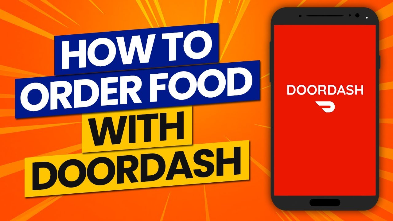 How To Use Doordash App to Order Food in 2021: How Does It Work?