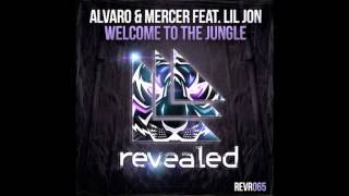 Alvaro, Mercer Feat  Lil Jon -  Welcome To The Jungle ( Original Mix )