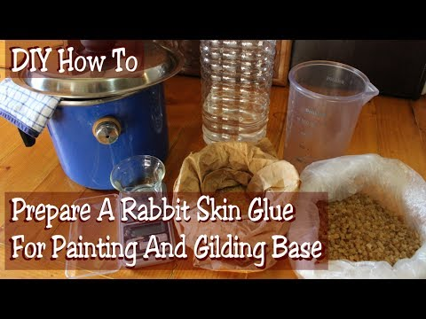 DIY How To Prepare A Rabbit Skin Glue For Painting And Gilding Base