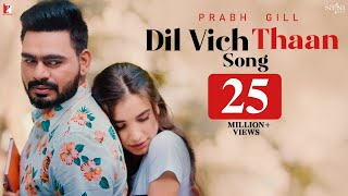 Dil Vich Thaan | Prabh Gill | New Punjabi Song 2020 | Valentine Day Song | Official Music Video