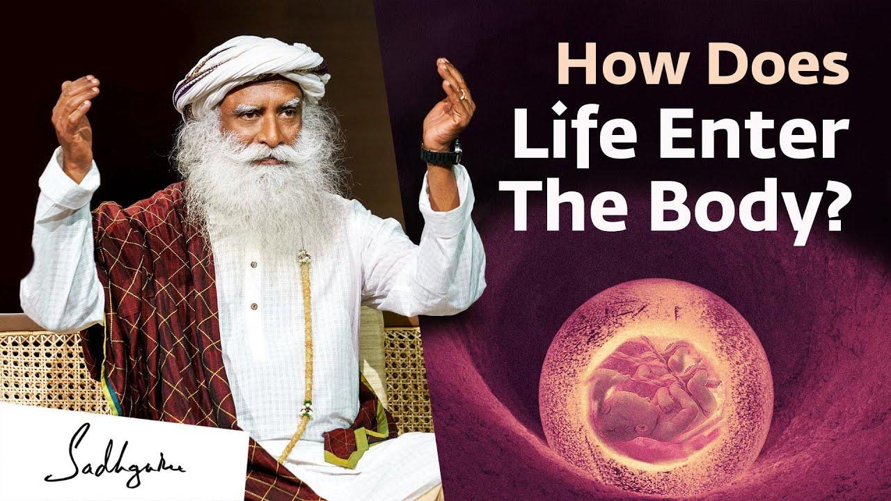 How Does Life Enter The Body? Sadhguru Answers