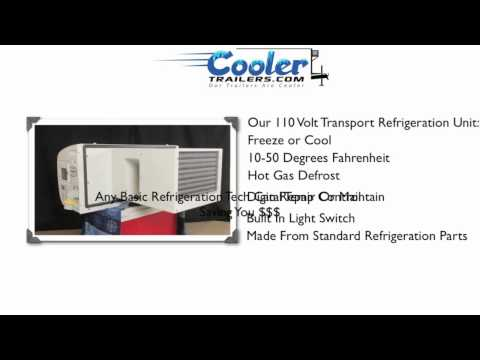 110 volt transport refrigeration unit -Cooler Trailers