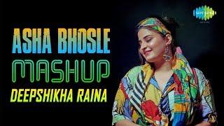 Asha Bhosle Mashup| Deepshikha Raina | Main Chali Main Chali | Chod Do Aanchal |Yeh Ladka Haye Allah