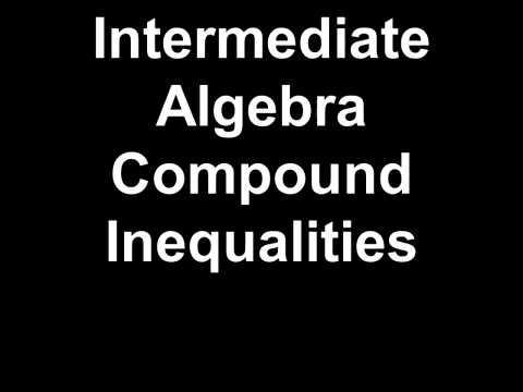 Intermediate Algebra Compound Inequalities