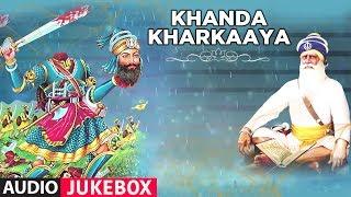 KHANDA KHARKAAYA (Shabad Gurbani) | Jukebox | T-Series